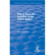 Revival: Why is there no Socialism in the United States? (1976) by Sombart,W, 9781138045316
