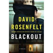 Blackout A Thriller by Rosenfelt, David, 9781250055316