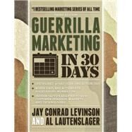 Guerrilla Marketing in 30 Days by Lautenslager, Al; Levinson, Jay, 9781599185316