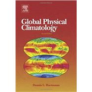 Global Physical Climatology by Hartmann, Dennis L., 9780123285317