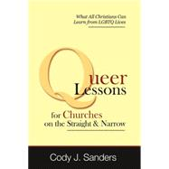 Queer Lessons for Churches on the Straight and Narrow by Sanders, Cody J, 9780989575317