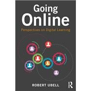 Going Online: Perspectives on Digital Learning by Ubell; Robert, 9781138025318