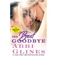 The Best Goodbye by Glines, Abbi, 9781501115318
