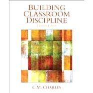 Building Classroom Discipline by Charles, C. M., 9780133095319
