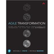Coaching the Agile Enterprise The Essential Guide to Team, Organizational and Leadership Coaching in the Aspiring Agile Enterprise by Spayd, Michael K., 9780321885319