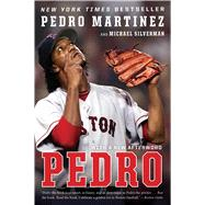 Pedro by Martinez, Pedro; Silverman, Michael, 9780544705319