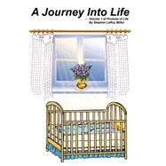 A Journey into Life by Miller, Stephen Leroy, 9780741405319