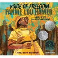 Voice of Freedom: Fannie Lou Hamer by WEATHERFORD, CAROLE BOSTONHOLMES, EKUA, 9780763665319