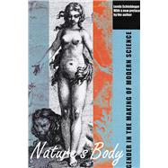 Nature's Body : Gender in the Making of Modern Science by Schiebinger, Londa, 9780813535319