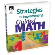 Strategies for Implementing Guided Math by Sammons, Laney; Blanke, Barbara, Ph.D., 9781425805319
