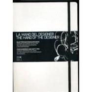 La Mano Del Designer/ The Hand of the Designer by Serrazanetti, Francesca; Schubert, Matteo, 9788862935319