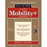 CompTIA Mobility+ Certification All-in-One Exam Guide (Exam MB0-001) by Rogers, Bobby E., 9780071825320