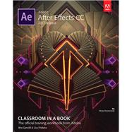 Adobe After Effects CC Classroom in a Book (2017 release) by Fridsma, Lisa; Gyncild, Brie, 9780134665320