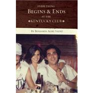 Everything Begins and Ends at the Kentucky Club by Saenz, Benjamin Alire, 9781935955320