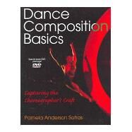 Dance Composition Basics : Capturing the Choreographer's Craft by Anderson Sofras, Pamela, 9780736055321