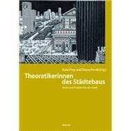 Theoretikerinnen des Stadtebaus by Frey, Katia; Perotti, Eliana, 9783496015321