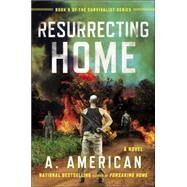 Resurrecting Home by American, A., 9780147515322