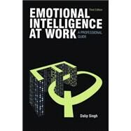 Emotional Intelligence at Work : A Professional Guide by Dalip Singh, 9780761935322