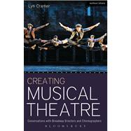 Creating Musical Theatre Conversations with Broadway Directors and Choreographers by Cramer, Lyn, 9781408185322