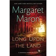 Long Upon the Land by Maron, Margaret, 9781455545322