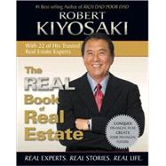 The Real Book of Real Estate: Real Experts, Real Advice, Real Success Stories by Kiyosaki, Robert, 9781593155322