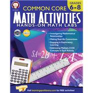 Common Core Math Activities, Grades 6-8 by Mace, Karise; Henderson, Christine; Dieterich, Mary, 9781622235322