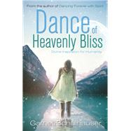 Dance of Heavenly Bliss by Schulhauser, Garnet, 9781940265322
