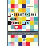 Understanding Media Industries by Havens, Timothy; Lotz, Amanda, 9780190215323