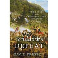 Braddock's Defeat The Battle of the Monongahela and the Road to Revolution by Preston, David L., 9780199845323