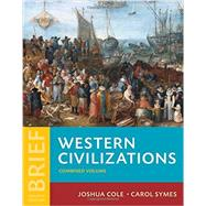 Western Civilizations: Their History & Their Culture by Cole, Joshua; Symes, Carol, 9780393265323