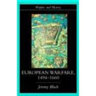 European Warfare, 1494-1660 by Black; Jeremy, 9780415275323