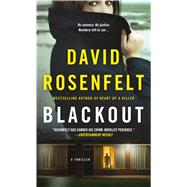 Blackout A Thriller by Rosenfelt, David, 9781250055323