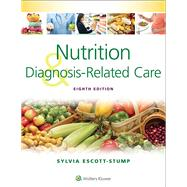 Nutrition and Diagnosis-Related Care by Escott-Stump, Sylvia, 9781451195323