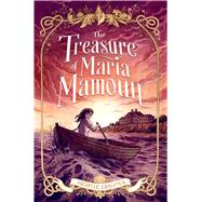 The Treasure of Maria Mamoun by Chalfoun, Michelle, 9781250115324