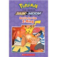 Battle for the Z-Ring (Pokémon: Alola Chapter Book #2) by Lane, Jeanette, 9781338185324