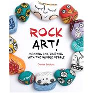 Rock Art! by Scicluna, Denise, 9781438005324