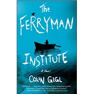 The Ferryman Institute by Gigl, Colin, 9781501125324