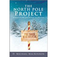 The North Pole Project by MacKinnon, D. Michael, 9781682615324