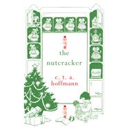The Nutcracker by Hoffmann, E. T. A., 9781843915324