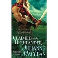 Claimed by the Highlander by MacLean, Julianne, 9780312365325