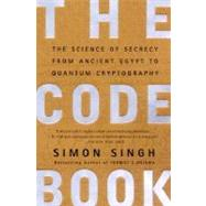 Code Book : The Science of Secrecy from Ancient Egypt to Quantum Cryptography by SINGH, SIMON, 9780385495325