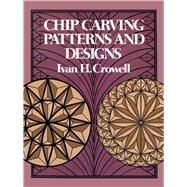 Chip Carving Patterns and Designs by Crowell, Ivan H., 9780486235325
