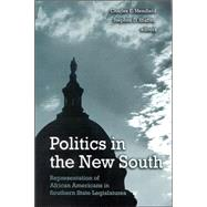 Politics In The New South: Representation Of African Americans In Southern State Legislatures by Menifield, Charles E.; Shaffer, Stephen D., 9780791465325