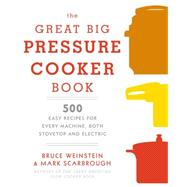 The Great Big Pressure Cooker Book by WEINSTEIN, BRUCESCARBROUGH, MARK, 9780804185325