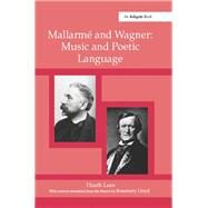 MallarmT and Wagner: Music and Poetic Language by Lees,Heath, 9781138265325