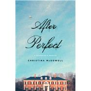 After Perfect A Daughter's Memoir by McDowell, Christina, 9781476785325