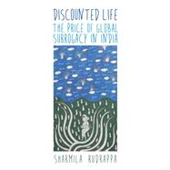 Discounted Life by Rudrappa, Sharmila, 9781479825325