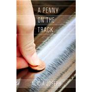A Penny on the Tracks by Joseph, Alicia, 9781945805325