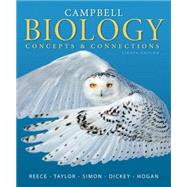 Campbell Biology Concepts & Connections by Reece, Jane B.; Taylor, Martha R.; Simon, Eric J.; Dickey, Jean L.; Hogan, Kelly A., 9780321885326