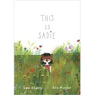 This Is Sadie by O'Leary, Sara; Morstad, Julie, 9781770495326